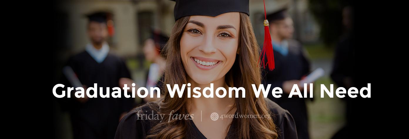 graduation wisdom for all