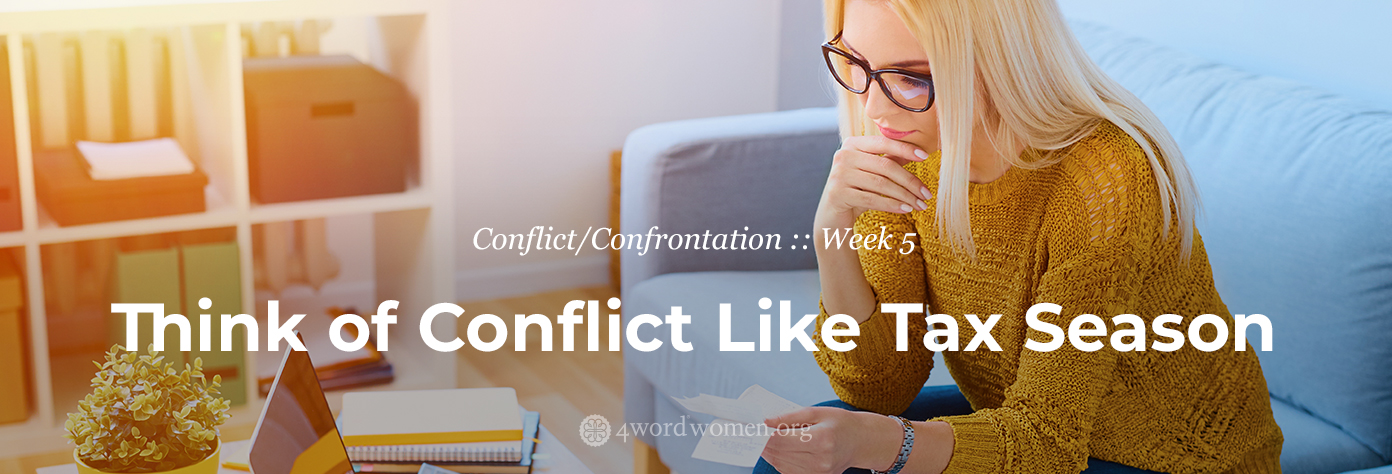 Think of Conflict Like Tax Season