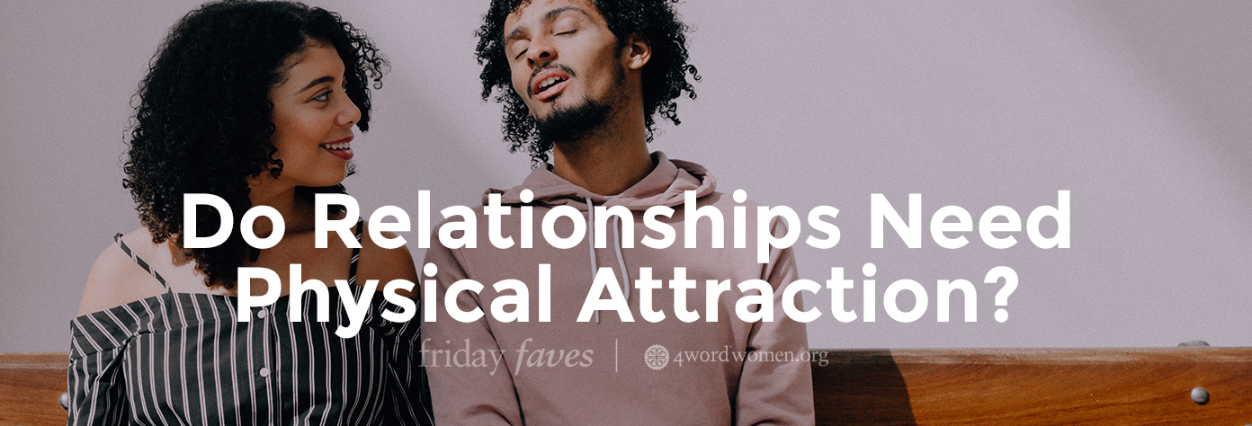 Do Relationships Need Physical Attraction