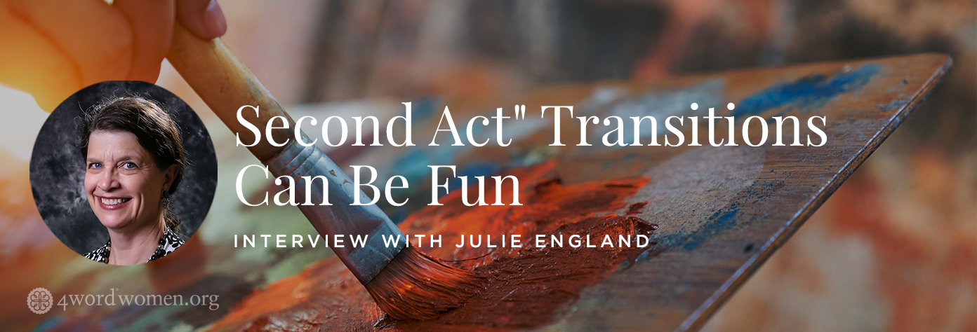 """""""Second Act"""" Transitions Can Be Fun"""