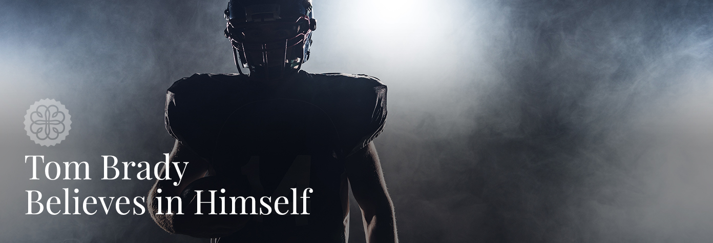 Tom Brady Believes in Himself