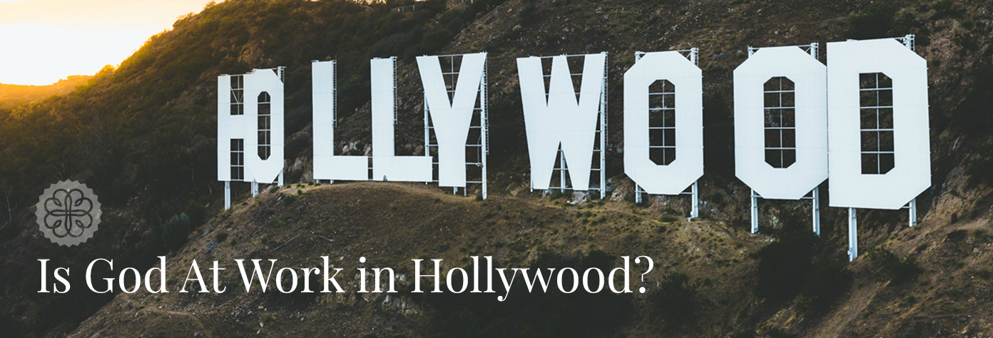 Is God At Work in Hollywood?