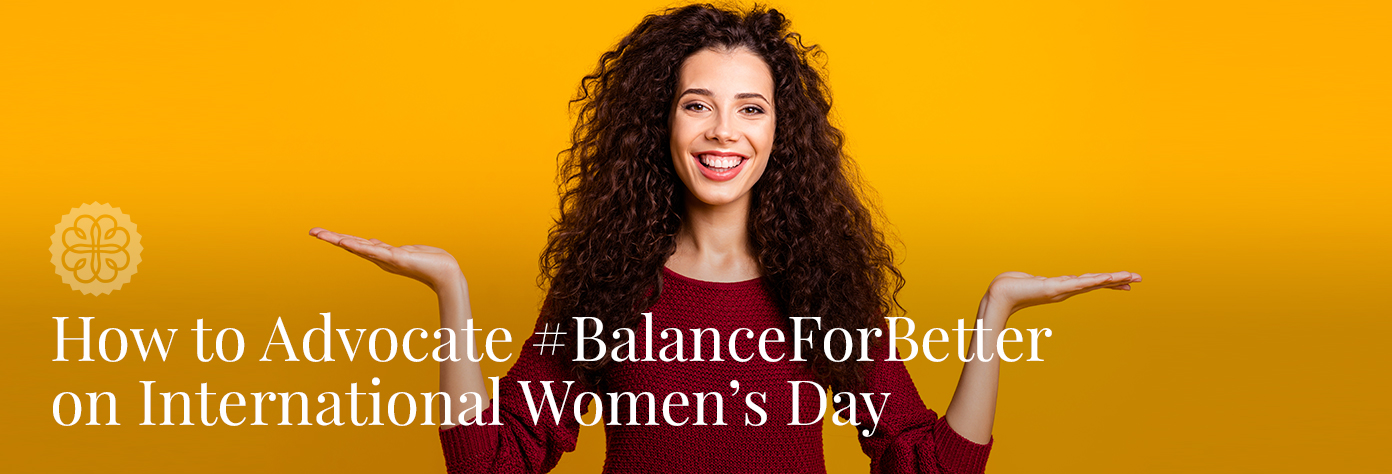 How to Advocate #BalanceForBetter on International Women's Day